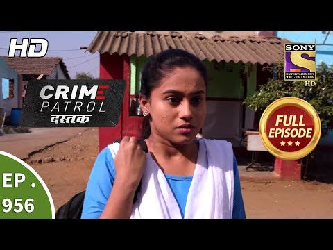 Crime Patrol Dastak - Ep 956 - Full Episode - 16th January, 2019