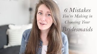 Wedding Tips | 6 Mistakes Youre Making In Choosing Bridesmaids