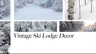 Affordable Decorating Services | How To Achieve A Vintage Ski Lodge Decor