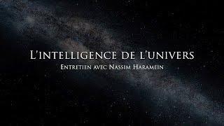 L'intelligence de l'univers - Nassim Haramein