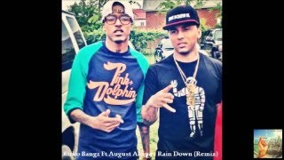 Rain Down (Extended) Kirko Bangz Ft. Ken Randle & August Alsina