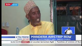 Mandera residents claim airstrip project will breed chaos