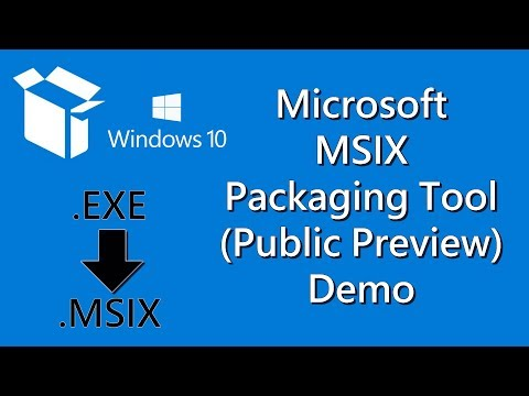 Microsoft MSIX Packaging Tool (Public Preview) Demo - Windows 10