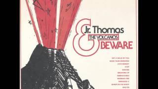 Jr. Thomas & The Volcanos   Hang On (Bonus Track)