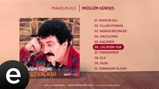 Zalimsin Yar (Müslüm Gürses) Official Audio #zalimsinyar #müslümgürses - Esen Müzik