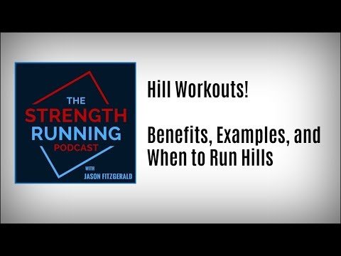 The Complete Guide to Hill Workouts   Strength Running Podcast #57