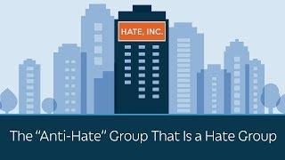 "The ""Anti-Hate"" Group That Is a Hate Group"