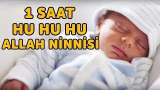1 Saat Hu Hu Hu Allah Ninnisi - Sevda Şengüler   Bizim Ninniler