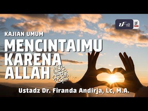 Mencintaimu Karena Allah Subhana Wa Ta'ala – Ustadz Dr. Firanda Andirja, M.A.
