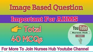 Important Image Based Question For AIIMS Part :- 1 // NURSES HUB//