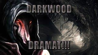 DARKWOOD - DRAMAT!