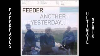ISDL29MTV: Paperfaces (Ultimate Remix) [UK Single Mix + Album Version] - Feeder