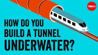 How the world's longest underwater tunnel was built - Alex Gendler