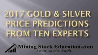 2017 Gold and Silver Price Predictions from Ten Experts