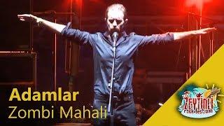 Adamlar - Zombi Mahali (Performance)