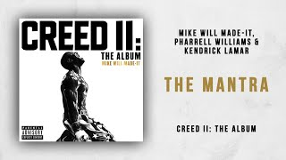 Mike WiLL Made It, Pharrell Williams & Kendrick Lamar   The Mantra (Creed 2)