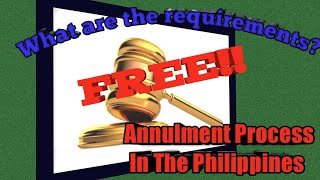 FREE- ANNULMENT IN THE PHILIPPINES: What are the Requirements needed - Part 1