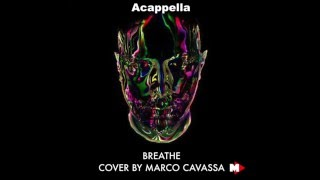 Breathe - Eric Prydz feat.  Rob Swire - Acappella Cover By Marco Cavassa