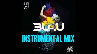 3LAU featuring Bright Lights - How You Love Me (Instrumental Mix)