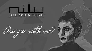nilu - Are You With Me  [Official Lyric Video]