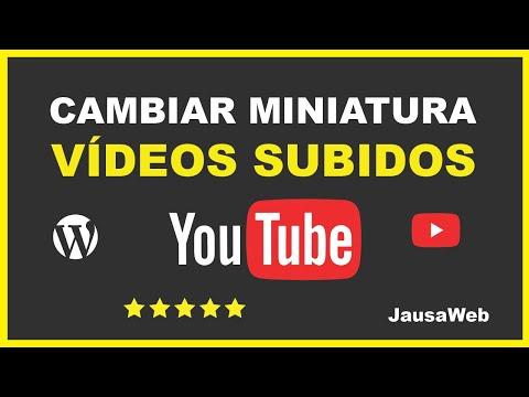 cómo Cambiar La Miniatura De Un Vídeo Ya Subido A Nuestro Canal Youtube 2020 Desde Pc - jausa Web