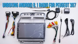 Unboxing Android 8.1 Radio For Peugeot 307 - GPS Navigation Multimedia Player