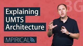 UMTS Architecture - Mpirical