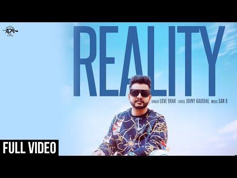 Reality | Love Brar | Full Video | New Punjabi Songs | Ak 47