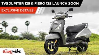 EXCLUSIVE - New TVS Jupiter 125 & TVS Fiero 125 Launch Soon | ALL DETAILS REVEALED | BikeWale