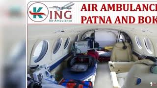 Get Most Reliable and Awesome Air Ambulance in Patna and Bokaro by King