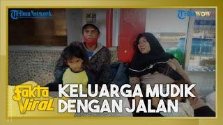 Viral Kisah Keluarga Jalan Kaki dari Gombong-Bandung, Sengaja Cari Uang hingga Buat Keluarga Malu