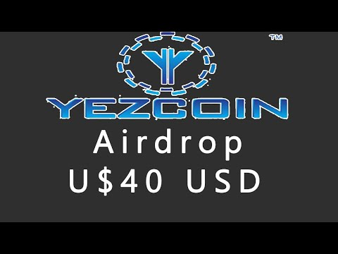 Ganhe U$40 Dólares no Airdrop Yezcoin , JÁ PAGOU na Wallet Online !