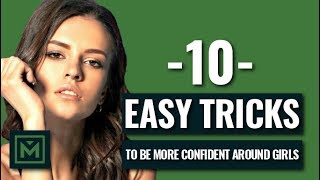 How to Be MORE Confident Around Girls (INSTANTLY!)