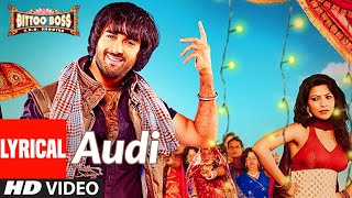 Lyrical: Audi | Bittoo Boss | Pulkit Samrat, Amita Pathak Kumaar | Raghav Sachar - Download this Video in MP3, M4A, WEBM, MP4, 3GP