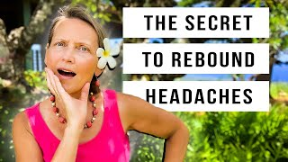 Rebound Headaches - What causes them and how to stop them