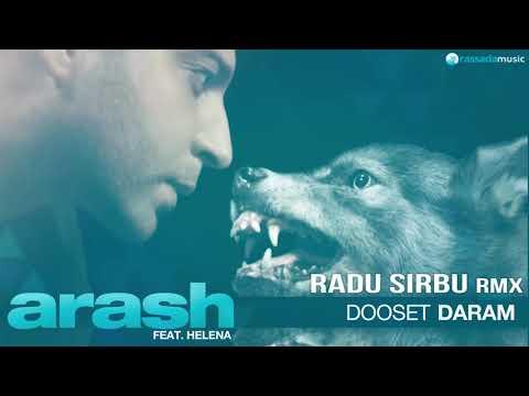 ARASH feat. Helena - DOOSET DARAM (RADU SIRBU Official RMX)