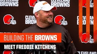 Building the Browns 2019: Meet Freddie Kitchens (Ep. 1)