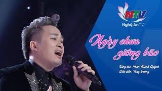 Ngày chưa giông bão - Tùng Dương   Nghệ An TV