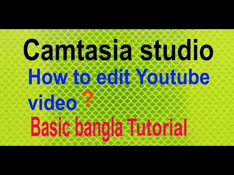 How To Edit Youtube Video With Camtasia Studio Basic Bangla Tutorial