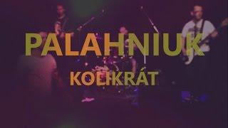 Video Palahniuk - Kolikrát (2015, DIY videoklip)
