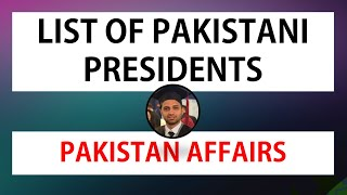 List of Pakistan's Presidents since 1947 to 2018