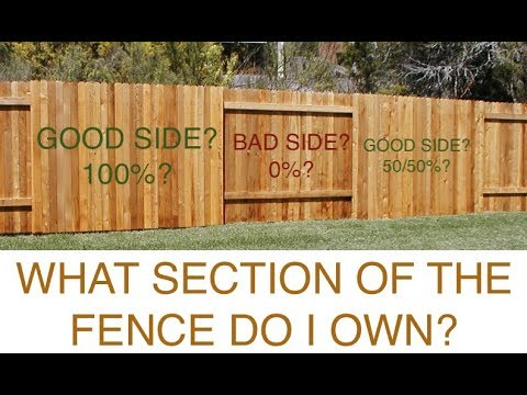 What Section of the Fence do I Own? Good Side or Bad Side?