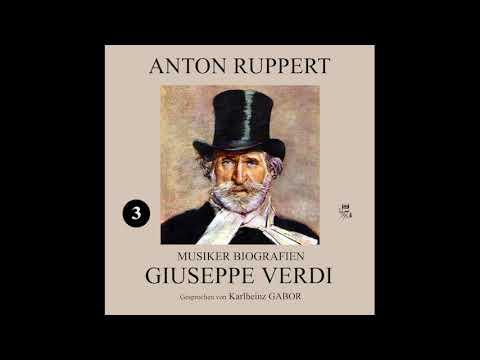 Musiker Biografien 3: Giuseppe Verdi – Anton Ruppert (Komplettes Hörbuch)