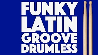 Funky Latin Downtempo Bossa Nova Drumless Backing Track For Drums