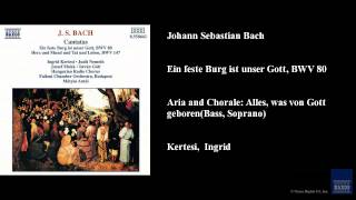 Johann Sebastian Bach, Ein feste Burg ist unser Gott, BWV 80