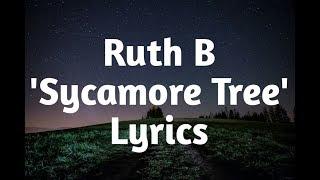 Ruth B   Sycamore Tree (Lyrics)🎵