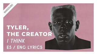 Tyler, The Creator   I Think  Lyrics   Letra