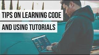 Tips on Learning Code & Using Tutorials | #devsLife