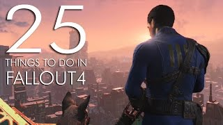 25 Things to do in Fallout 4