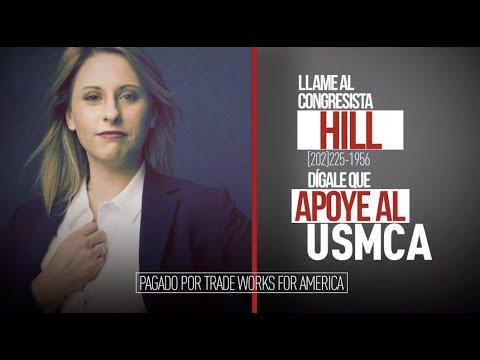 Dígale al congresista Hill que vote sí sobre el USMCA